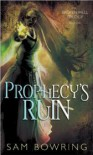 Prophecy's Ruin - Sam Bowring