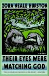 Their Eyes Were Watching God: A Novel - Zora Neale Hurston