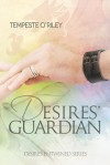 Desires' Guardian - Tempeste O'Riley