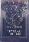 Silver on the Tree (The dark is rising, #5) - Susan Cooper