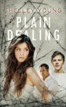 Plain Dealing - Shelley Young