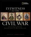 Eyewitness to the Civil War - Steve Hyslop, Neil Kagan, Harris J. Andrews