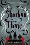 Shadow and Bone - Leigh Bardugo, Leigh Bardugo