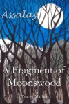 A Fragment of Moonswood (Assalay Book 1) - Tracey Mathias