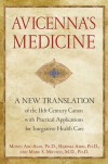 Avicenna's Medicine: A New Translation of the 11th-Century Canon with Practical Applications for Integrative Health Care - Mones Abu-Asab, Hakima Amri, Marc S. Micozzi