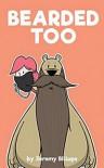Bearded Too - Jeremy Billups