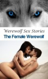 Werewolf Sex Stories - The Female Werewolf - S L Hartley