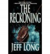 [The Reckoning [ THE RECKONING ] By Long, Jeff ( Author )Jul-13-2010 Paperback - Jeff Long