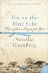 Tea On The Blue Sofa: Whispers Of Love And Longing From Africa - Natasha IllumBerg