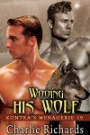 Wooing His Wolf (Kontra's Menagerie Book 19) - Charlie Richards