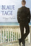 Blaue Tage (Mangrove Stories  (Deutsch) 1) - Mary Calmes, Xenia Melzer