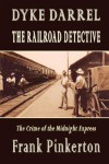 Dyke Darrel the Railroad Detective - The Crime of the Midnight Express - Frank Pinkerton