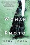 The Woman in the Photo: A Novel - Mary Hogan