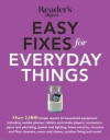 Easy Fixes for Everyday Things: Save Time, Money, and Hassle with over 100Simple Repairs to Houselhold Equipment - Reader's Digest Association