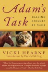 Adam's Task: Calling Animals by Name - Vicki Hearne, Donald McCaig