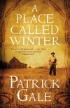 A Place Called Winter - Patrick Gale