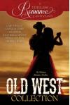 Old West Collection (A Timeless Romance Anthology Book 7) - Carla Kelly, Sarah M. Eden, Liz Adair, Heather B. Moore, Annette Lyon, Marsha Ward