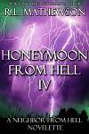 Honeymoon from Hell IV - R.L. Mathewson
