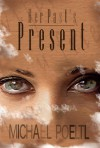 Her Past's Present - Michael Poeltl