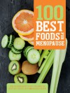 100 Best Foods for Menopause - Parragon Books Ltd, Love Food Editors, Wills Judith