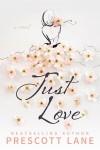 Just Love - Prescott Lane
