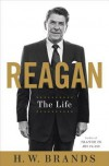 Reagan: The Life - H.W. Brands