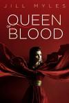 Queen of Blood - Jill Myles