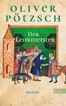 Der Lehrmeister - Oliver Potzsch