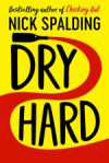 Dry Hard - Nick Spalding