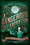 A Dangerous Collaboration - Deanna Raybourn