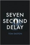 Seven Second Delay - Tom  Easton