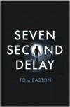 Seven Second Delay - Tom  Easton