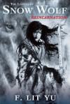 Reincarnation (The Legend of Snow Wolf, #1) - Fred Lit Yu