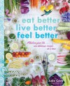 Eat Better, Live Better, Feel Better - Julie Cove