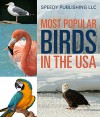 Most Popular Birds In The USA: Children's Picture Book of Birds (Bird Fun and Facts) - Speedy Publishing