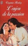 L'Enjeu de la Passion - Virginia Henley, Perrine Dulac