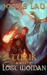 Turik and the Lost Woman: The Turik Saga Book I (Volume 1) - Jonas Lau