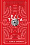 Tesla: A Portrait with Masks: A Novel - Vladimir Pištalo, Bogdan Rakić, John Jeffries