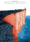 Boy on the Edge by Erlings, Fridrik (2014) Hardcover - Fridrik Erlings
