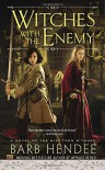 Witches with the Enemy: A Novel of the Mist-Torn Witches - Barb Hendee