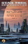 The Returned, Part III (Star Trek: New Frontier) - Peter David