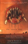 The Lakota Way: Stories and Lessons for Living (Compass) - Joseph M. Marshall III