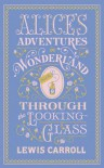 Alice's Adventures in Wonderland: And, Through the Looking Glass - Lewis Carroll