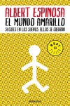 El mundo amarillo / The Yellow World (Spanish Edition) - Albert Espinosa