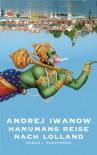 Hanumans Reise nach Lolland - Andrei Iwanow