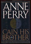 Cain His Brother  - Anne Perry