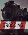 Crossing - Philip Booth, Bagram Ibatoulline