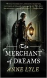 The Merchant of Dreams - Anne Lyle