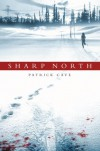 Sharp North - Patrick Cave