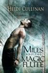 Miles and the Magic Flute - Heidi Cullinan